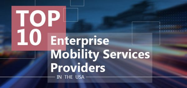 Top 10 Enterprise Mobility Services Providers in the USA