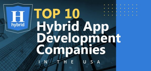 Top 10 Hybrid App Development Companies in the USA