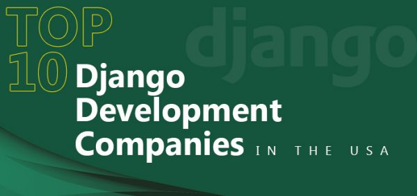 Top 10 Django Development Companies in the USA