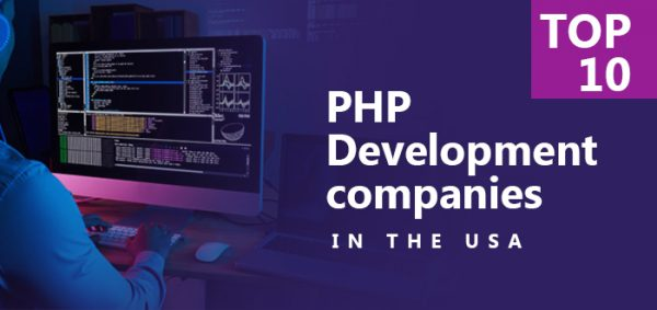 Top 10 PHP development companies in the USA