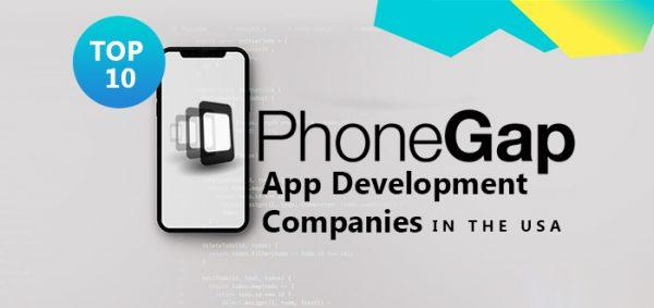 Top 10 PhoneGap App Development Companies in the USA
