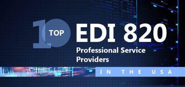 Top 10 EDI 820 Professional Service Providers in the USA