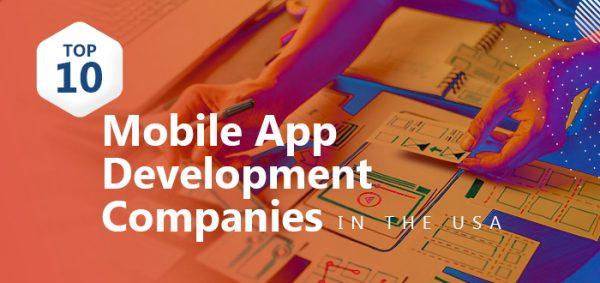 Top 10 Mobile App Development Companies in the USA
