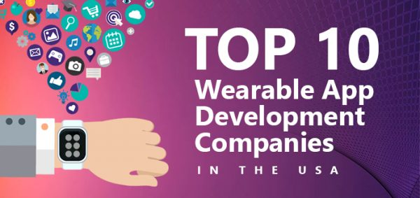 Top 10 Wearable App Development Companies in the USA