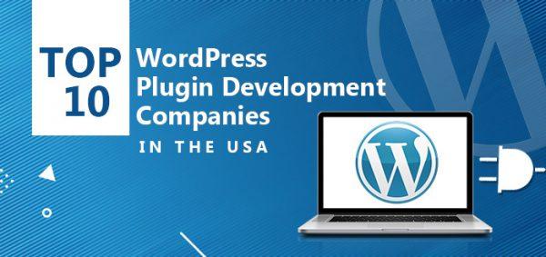 Top 10 WordPress Plugin Development Companies in the USA
