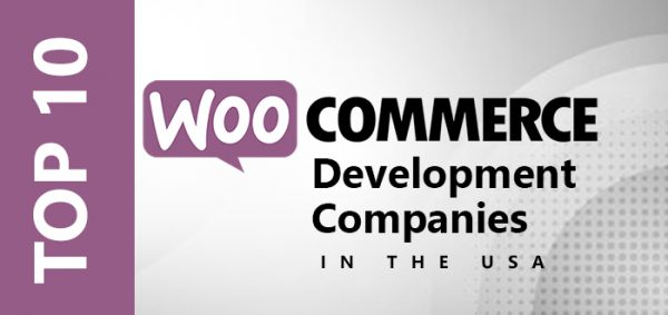 Top 10 WooCommerce Development Companies in the USA
