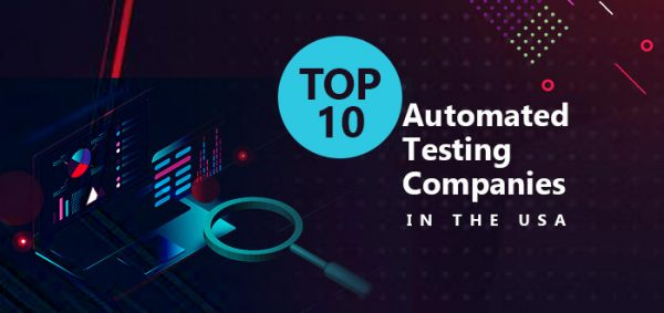 Top 10 Automated Testing Companies in the USA