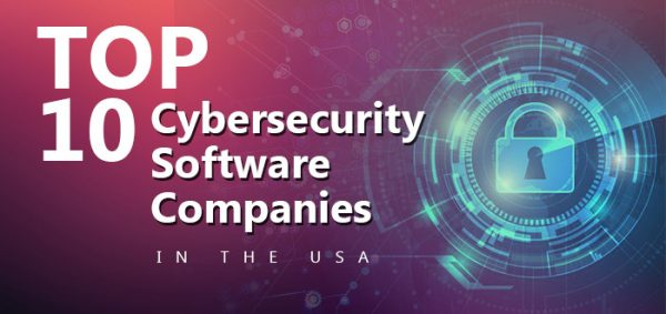 Top 10 Cybersecurity Software Companies in the USA