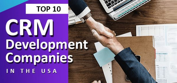 Top 10 CRM Development Companies in the USA