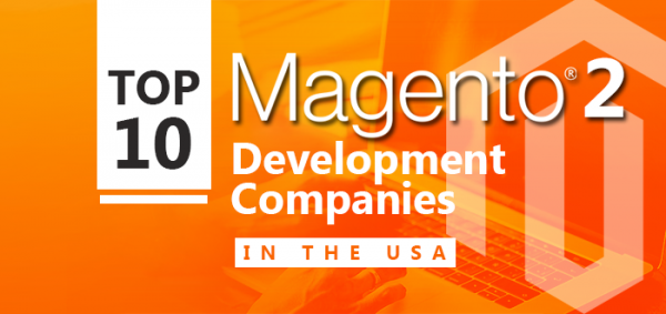 Top 10 Magento 2 Development Companies in the USA