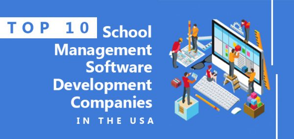 Top 10 School Management Software Development Companies in the USA
