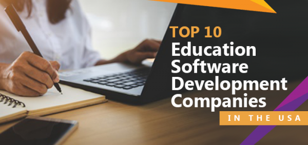 Top 10 Education Software Development Companies in the USA
