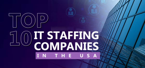 Top 10 IT Staffing Companies in the USA